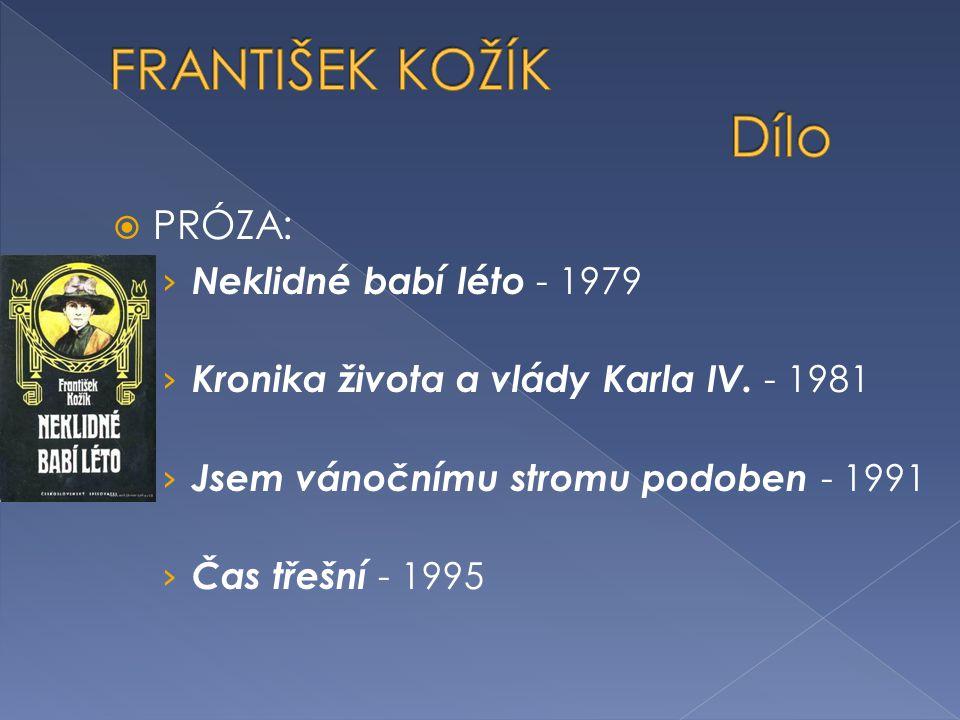 FRANTIŠEK KOŽÍK Dílo PRÓZA: Neklidné babí léto - 1979