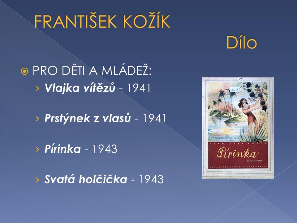 FRANTIŠEK KOŽÍK Dílo PRO DĚTI A MLÁDEŽ: Vlajka vítězů - 1941