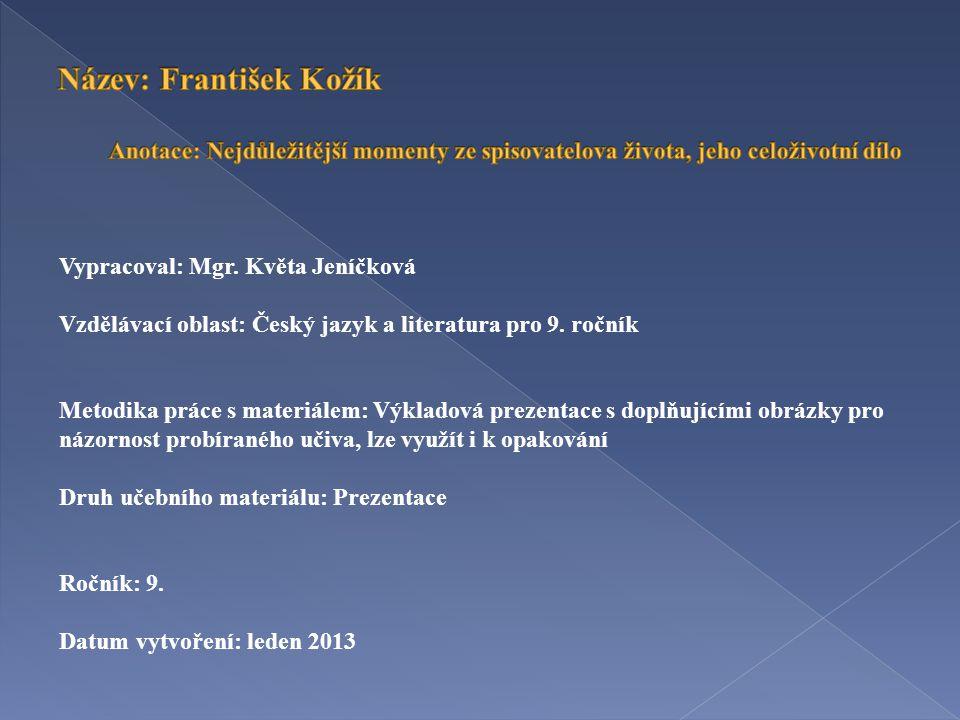 Název: František Kožík Anotace: Nejdůležitější momenty ze spisovatelova života, jeho celoživotní dílo