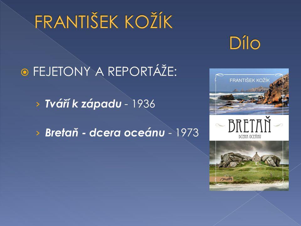 FRANTIŠEK KOŽÍK Dílo FEJETONY A REPORTÁŽE: Tváří k západu - 1936