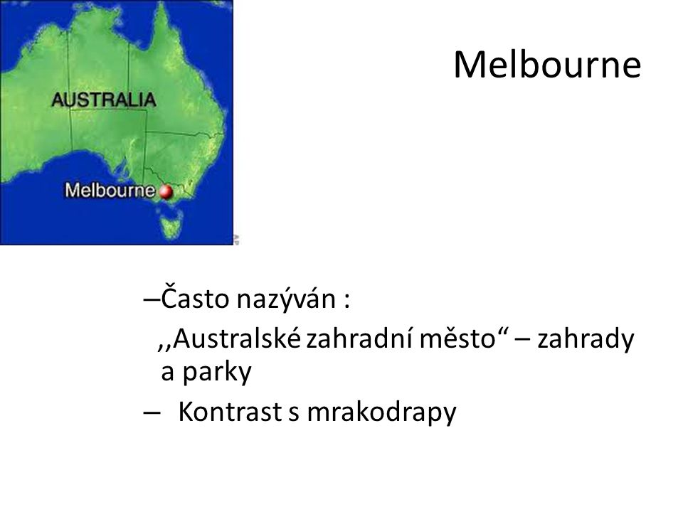 Melbourne Často nazýván :