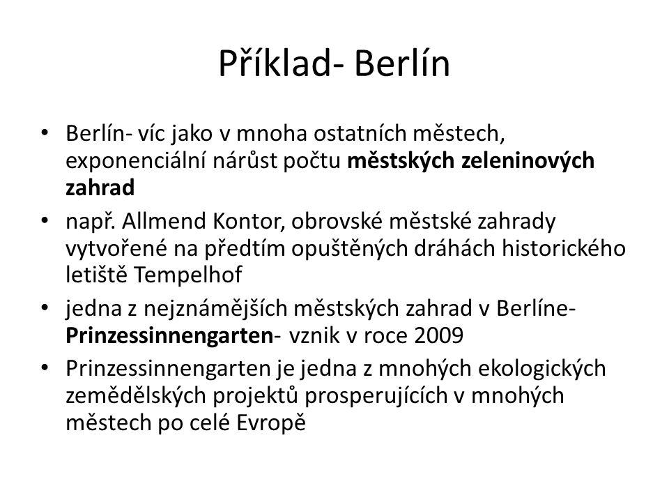 Příklad- Berlín Berlín- víc jako v mnoha ostatních městech, exponenciální nárůst počtu městských zeleninových zahrad.
