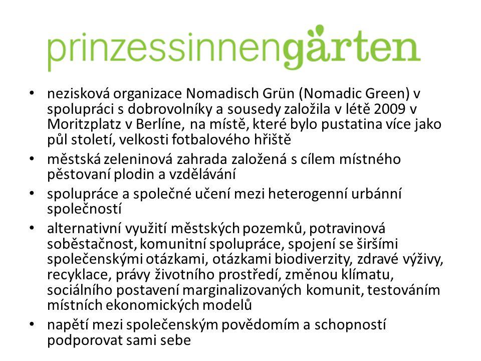 nezisková organizace Nomadisch Grün (Nomadic Green) v spolupráci s dobrovolníky a sousedy založila v létě 2009 v Moritzplatz v Berlíne, na místě, které bylo pustatina více jako půl století, velkosti fotbalového hřiště