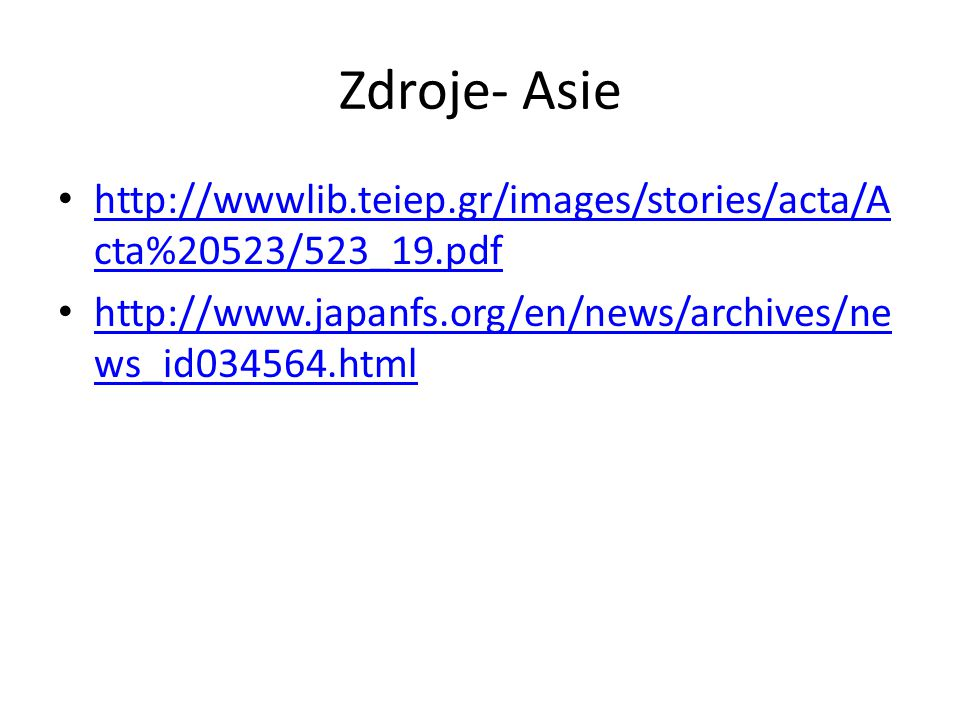 Zdroje- Asie http://wwwlib.teiep.gr/images/stories/acta/Acta%20523/523_19.pdf.