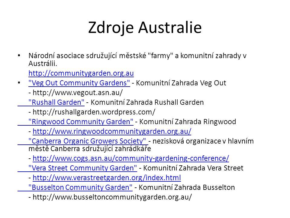 Zdroje Australie Národní asociace sdružující městské farmy a komunitní zahrady v Austrálii. http://communitygarden.org.au.