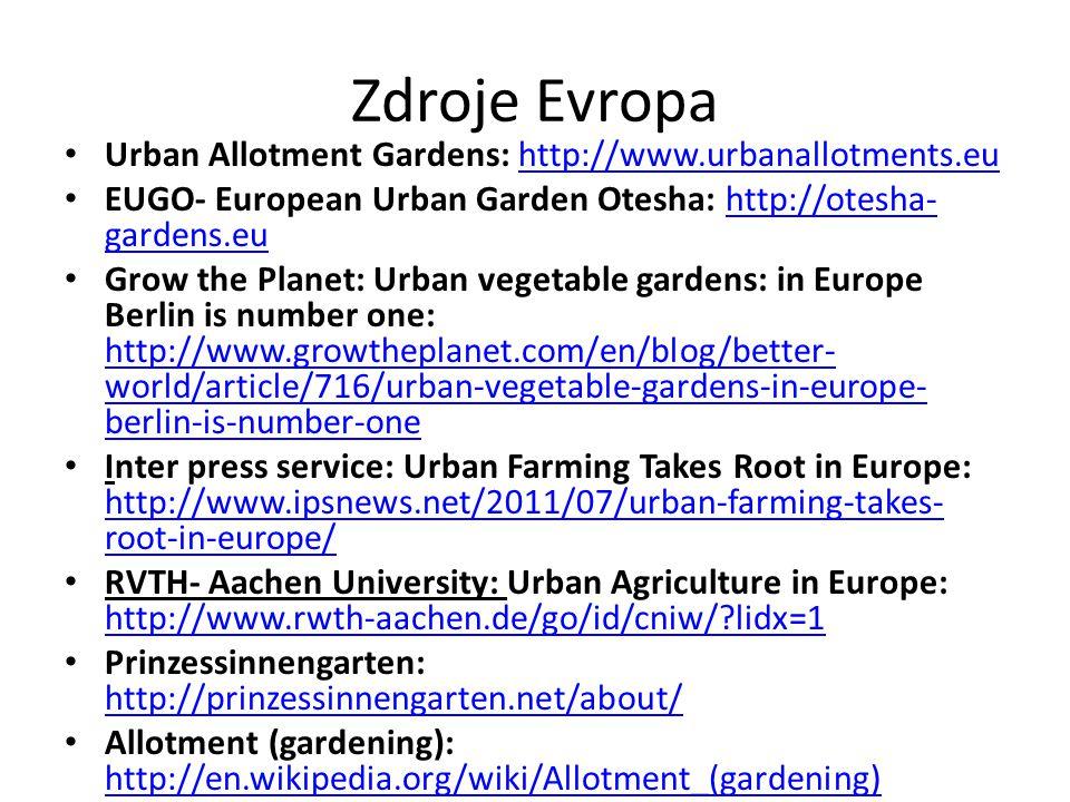 Zdroje Evropa Urban Allotment Gardens: http://www.urbanallotments.eu