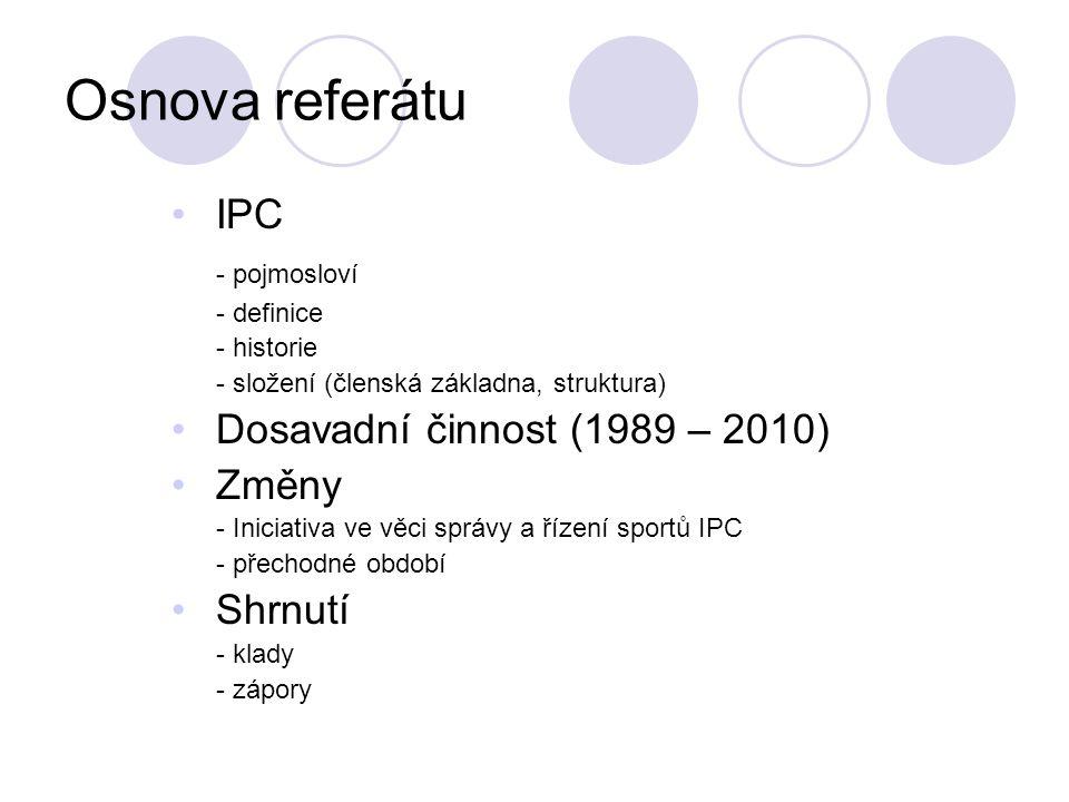 Osnova referátu IPC - pojmosloví Dosavadní činnost (1989 – 2010) Změny