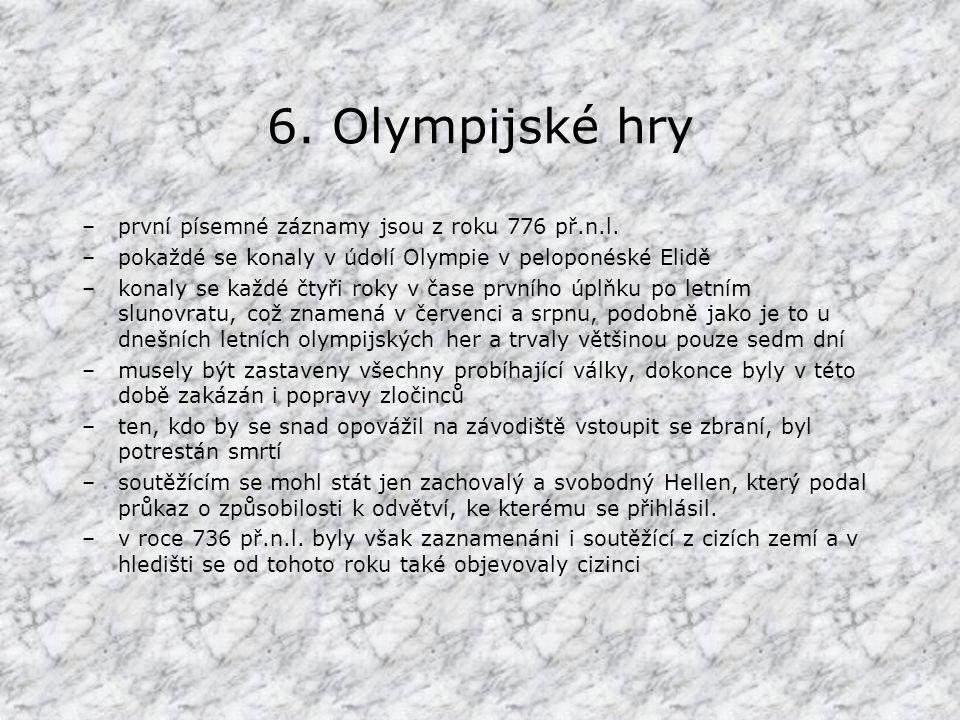 6. Olympijské hry první písemné záznamy jsou z roku 776 př.n.l.