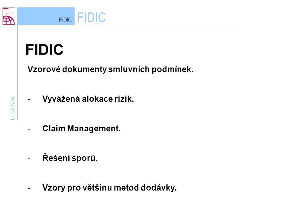 FIDIC FIDIC Vzorové dokumenty smluvních podmínek.