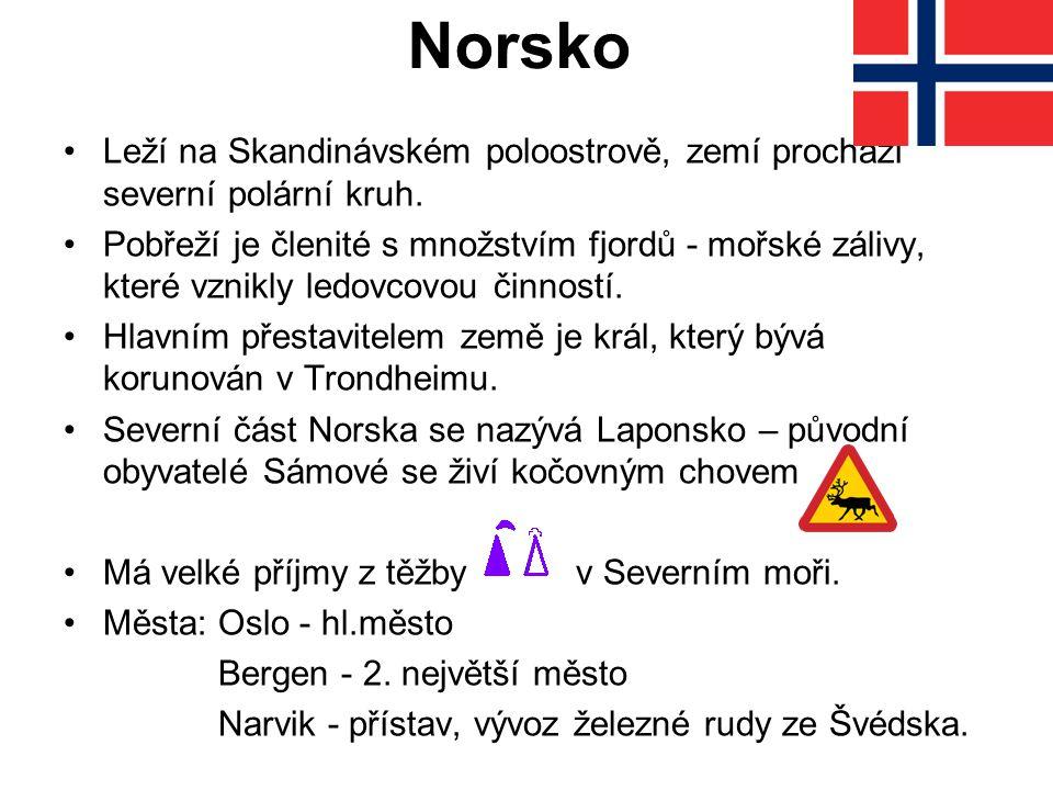 Norsko Leží na Skandinávském poloostrově, zemí prochází severní polární kruh.