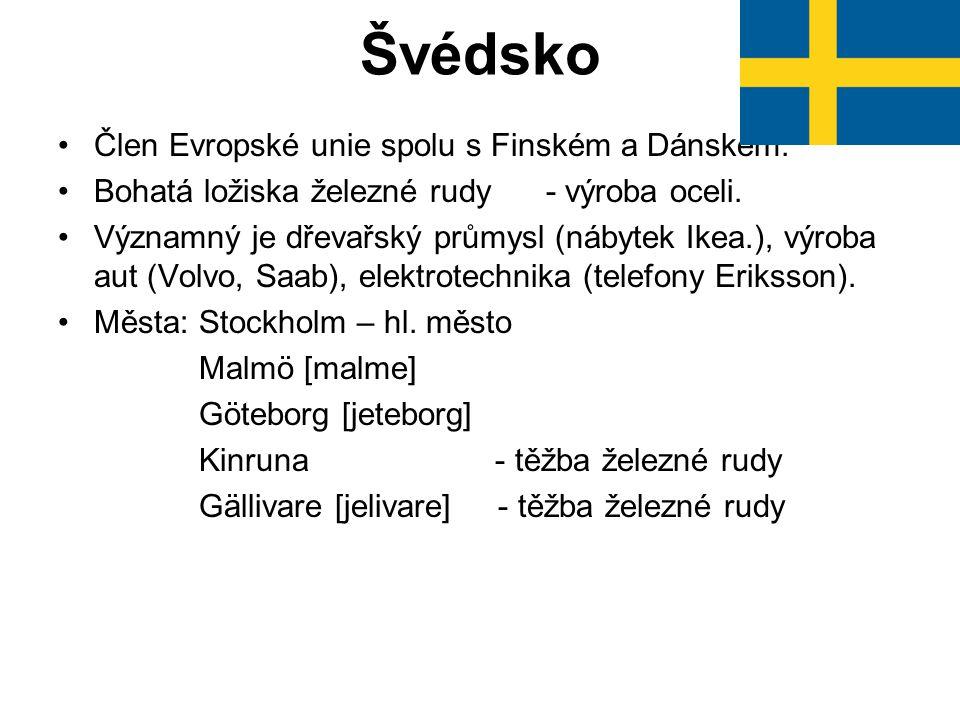 Švédsko Člen Evropské unie spolu s Finském a Dánskem.