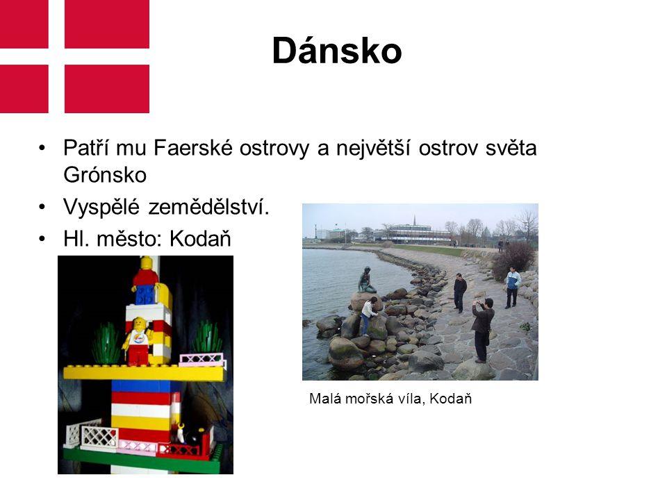 Dánsko Patří mu Faerské ostrovy a největší ostrov světa Grónsko