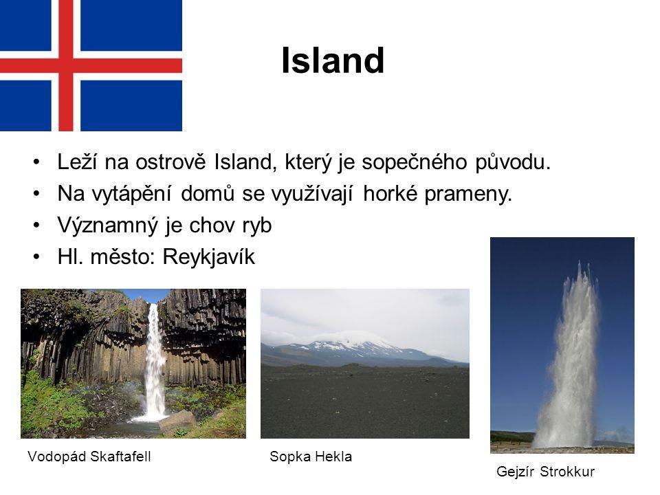 Island Leží na ostrově Island, který je sopečného původu.