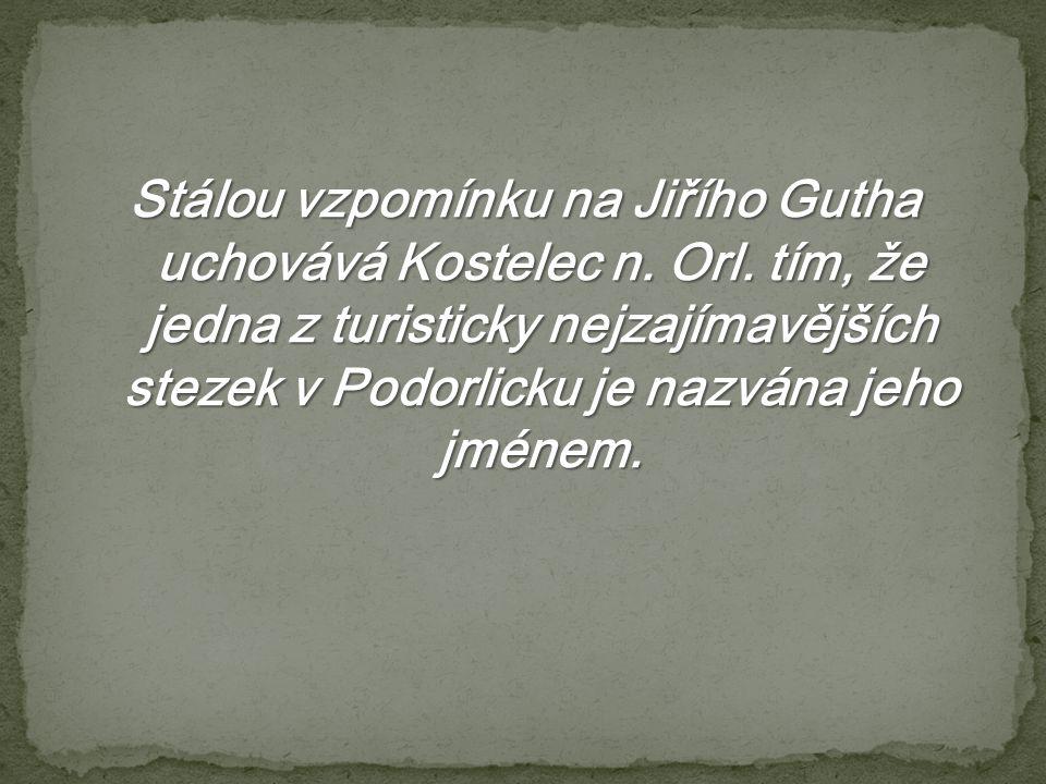 Stálou vzpomínku na Jiřího Gutha uchovává Kostelec n. Orl
