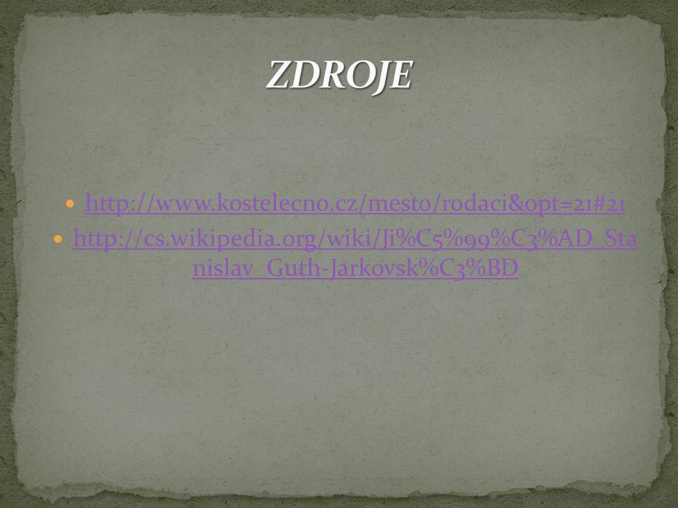 ZDROJE http://www.kostelecno.cz/mesto/rodaci&opt=21#21