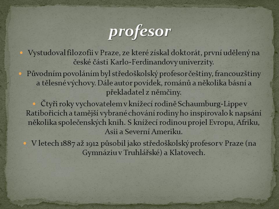profesor Vystudoval filozofii v Praze, ze které získal doktorát, první udělený na české části Karlo-Ferdinandovy univerzity.