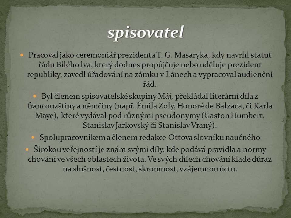 Spolupracovníkem a členem redakce Ottova slovníku naučného