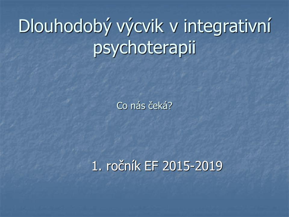 Dlouhodobý výcvik v integrativní psychoterapii Co nás čeká
