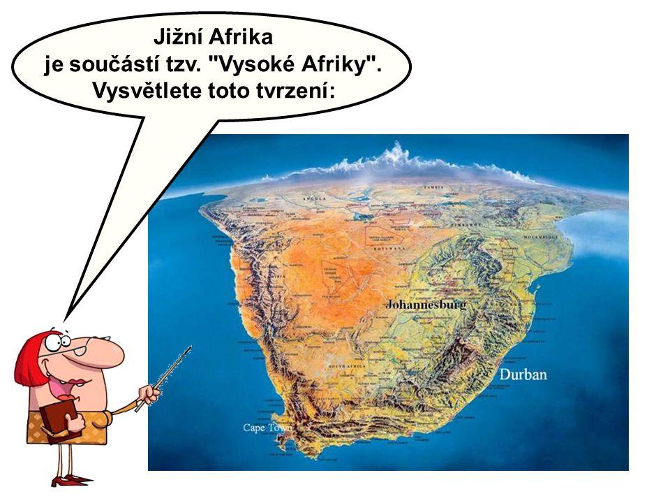 je součástí tzv. Vysoké Afriky . Vysvětlete toto tvrzení: