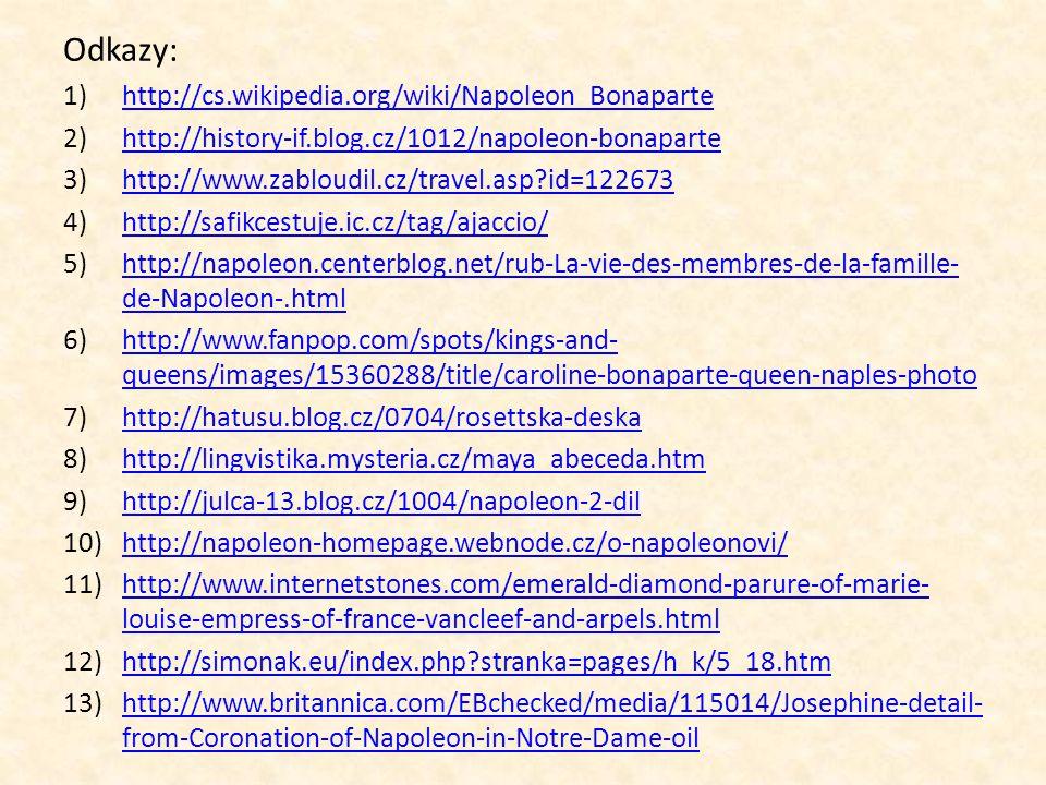 Odkazy: http://cs.wikipedia.org/wiki/Napoleon_Bonaparte
