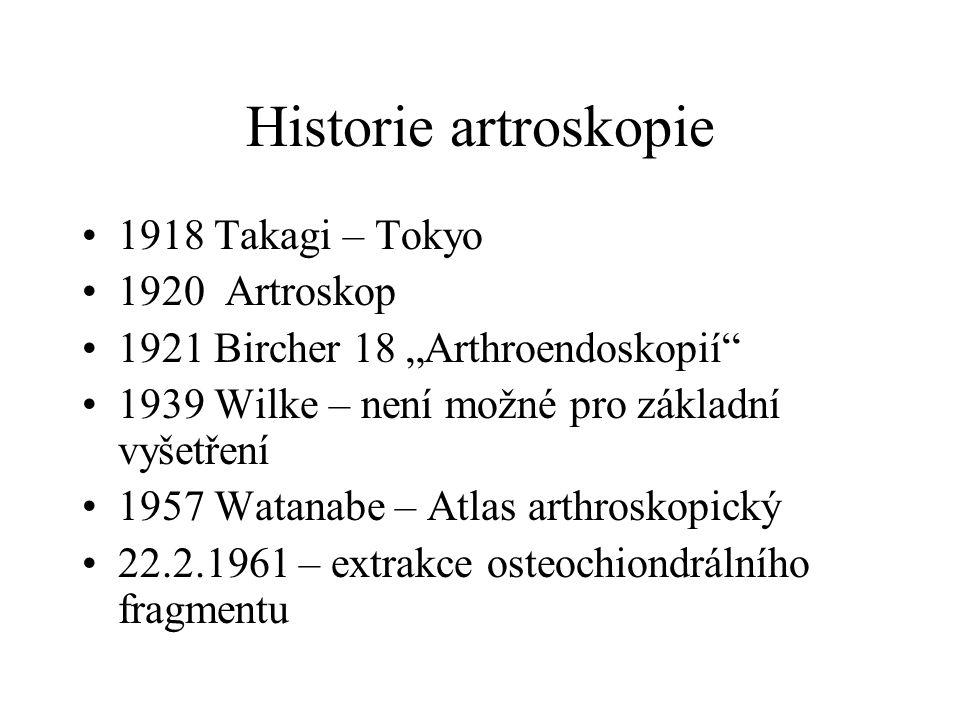 Historie artroskopie 1918 Takagi – Tokyo 1920 Artroskop