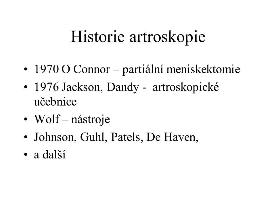 Historie artroskopie 1970 O Connor – partiální meniskektomie