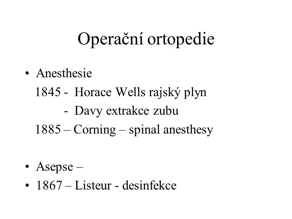 Operační ortopedie Anesthesie 1845 - Horace Wells rajský plyn