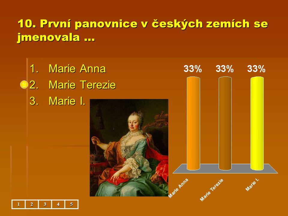 10. První panovnice v českých zemích se jmenovala …