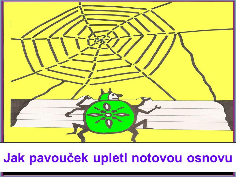 Jak pavouček upletl notovou osnovu