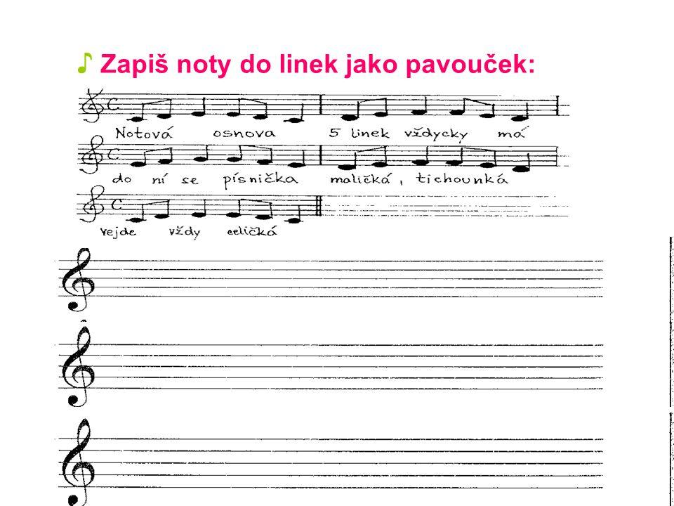 ♪ Zapiš noty do linek jako pavouček:
