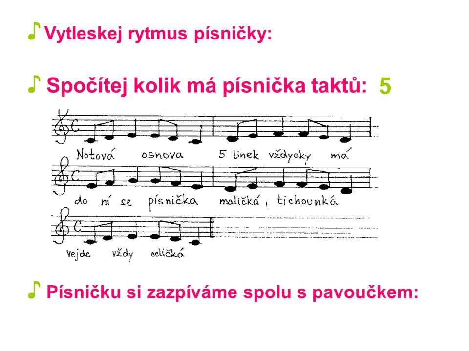 ♪ Vytleskej rytmus písničky: ♪ Spočítej kolik má písnička taktů: