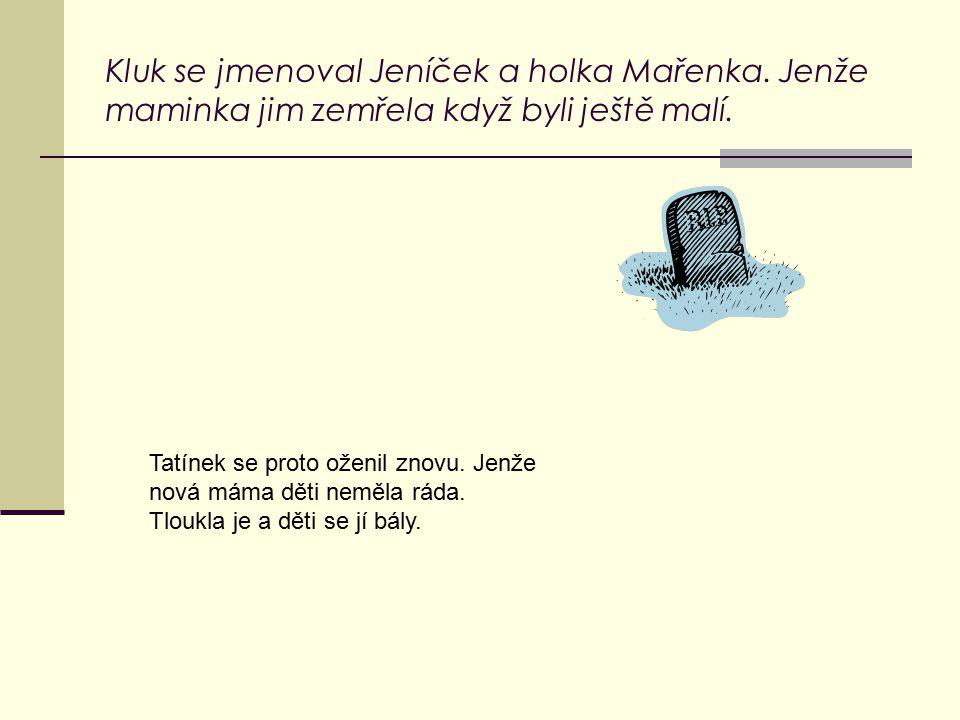 Kluk se jmenoval Jeníček a holka Mařenka