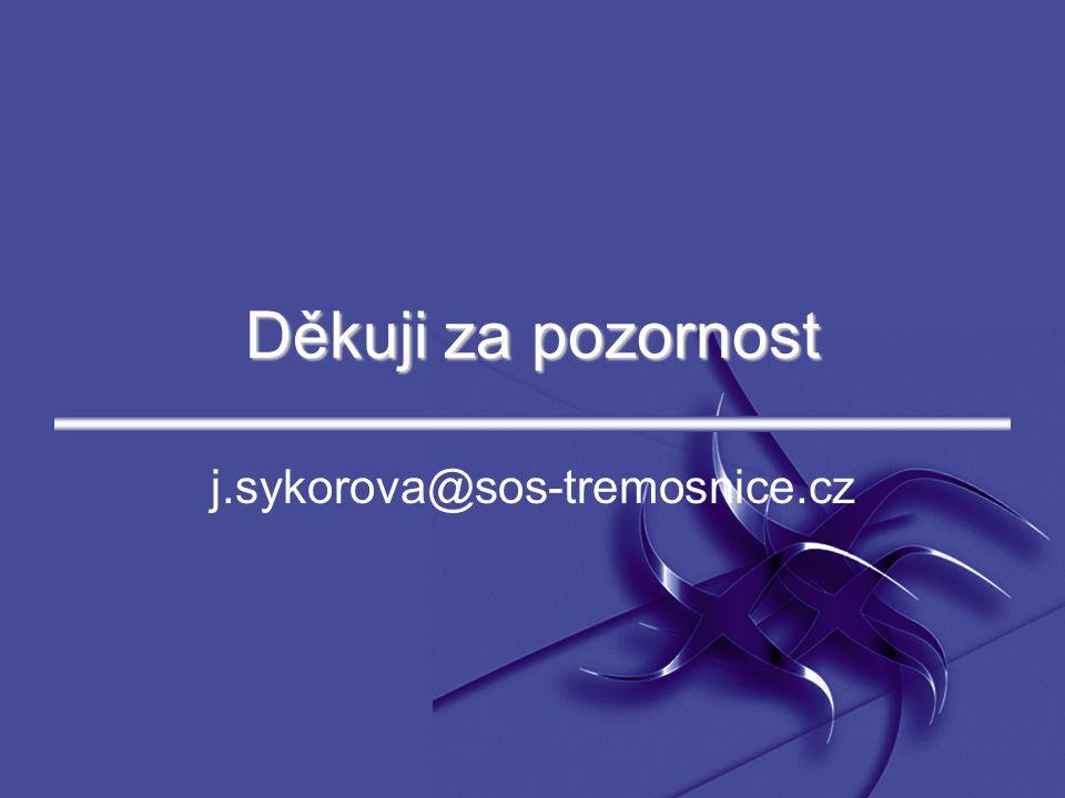 Děkuji za pozornost j.sykorova@sos-tremosnice.cz