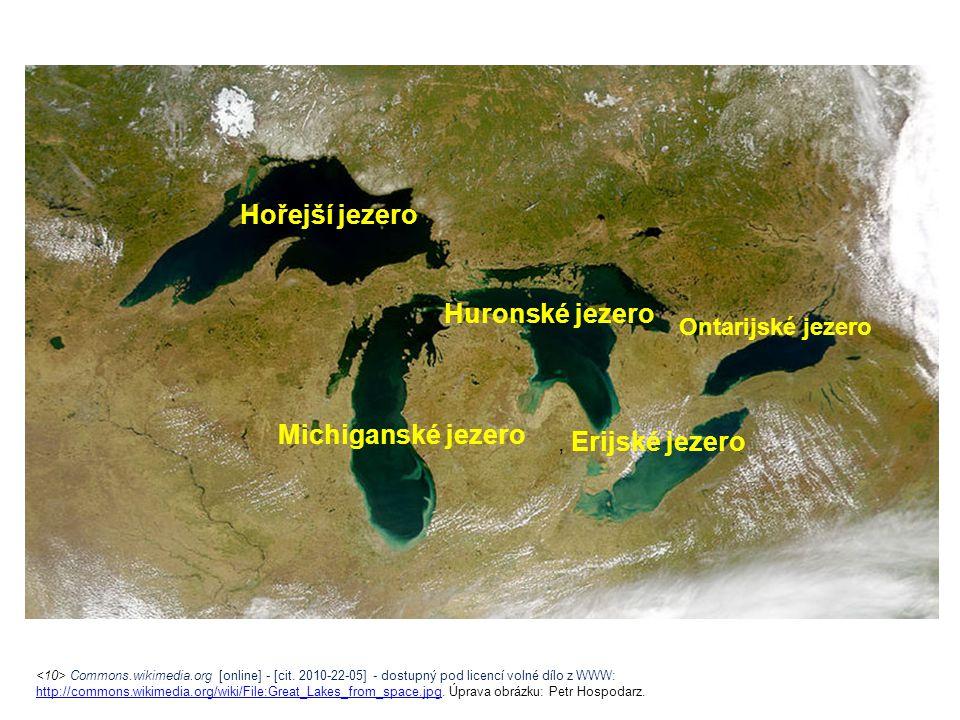 Hořejší jezero Huronské jezero Michiganské jezero Ontarijské jezero