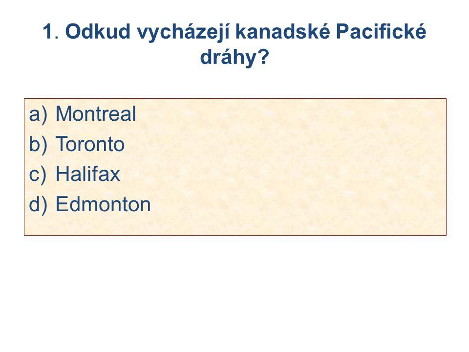 1. Odkud vycházejí kanadské Pacifické dráhy