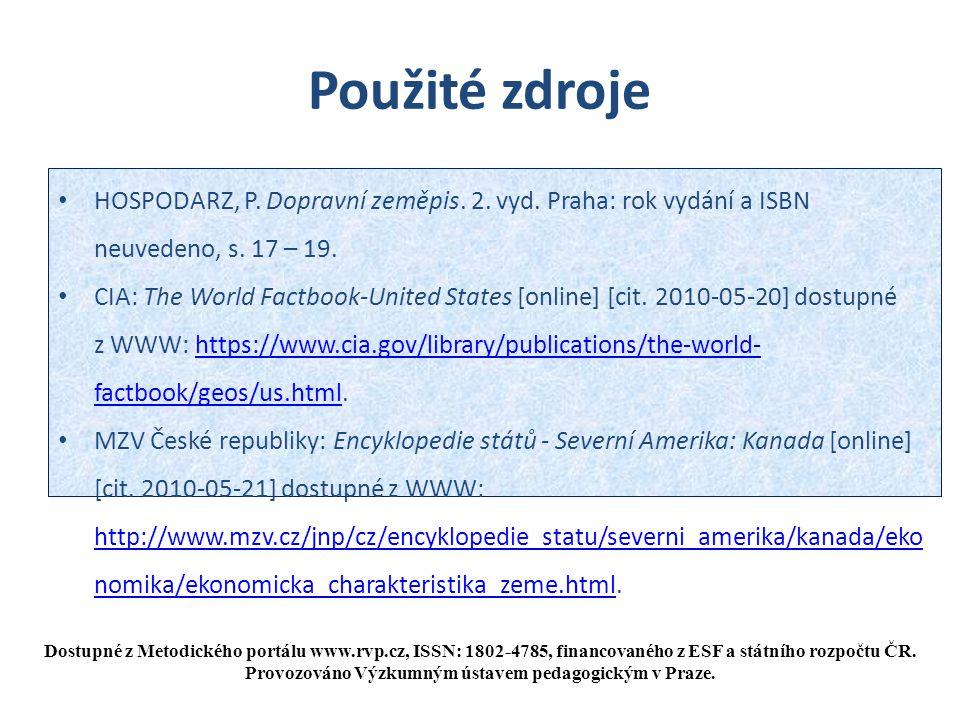 Použité zdroje HOSPODARZ, P. Dopravní zeměpis. 2. vyd. Praha: rok vydání a ISBN neuvedeno, s. 17 – 19.