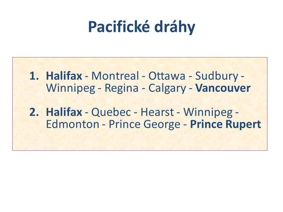 Pacifické dráhy Halifax - Montreal - Ottawa - Sudbury - Winnipeg - Regina - Calgary - Vancouver.