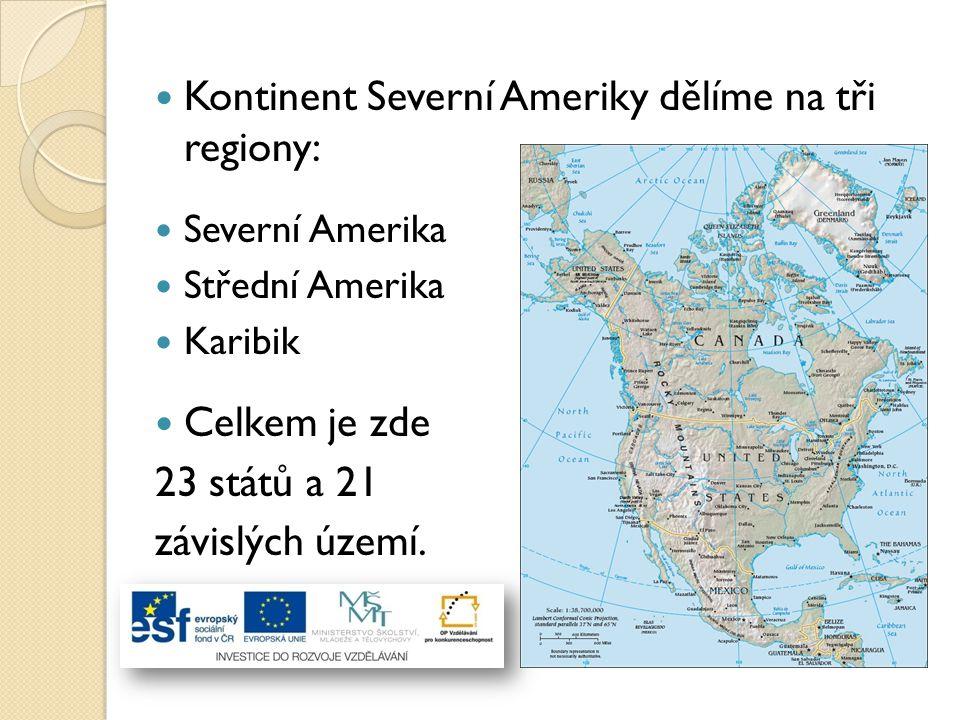 Kontinent Severní Ameriky dělíme na tři regiony: