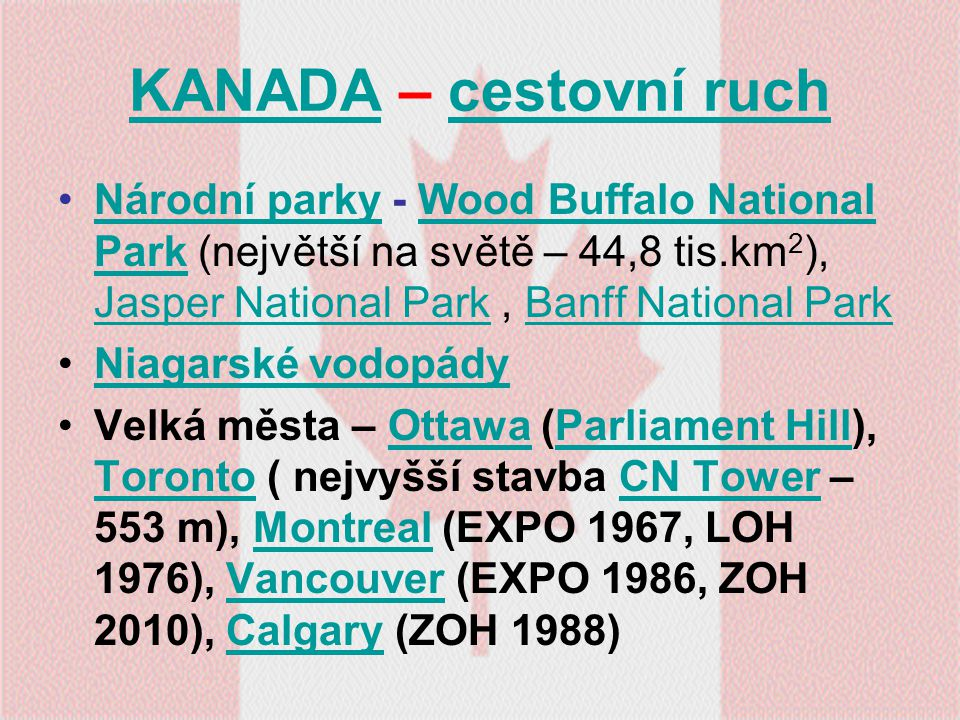 KANADA – cestovní ruch Národní parky - Wood Buffalo National Park (největší na světě – 44,8 tis.km2), Jasper National Park , Banff National Park.