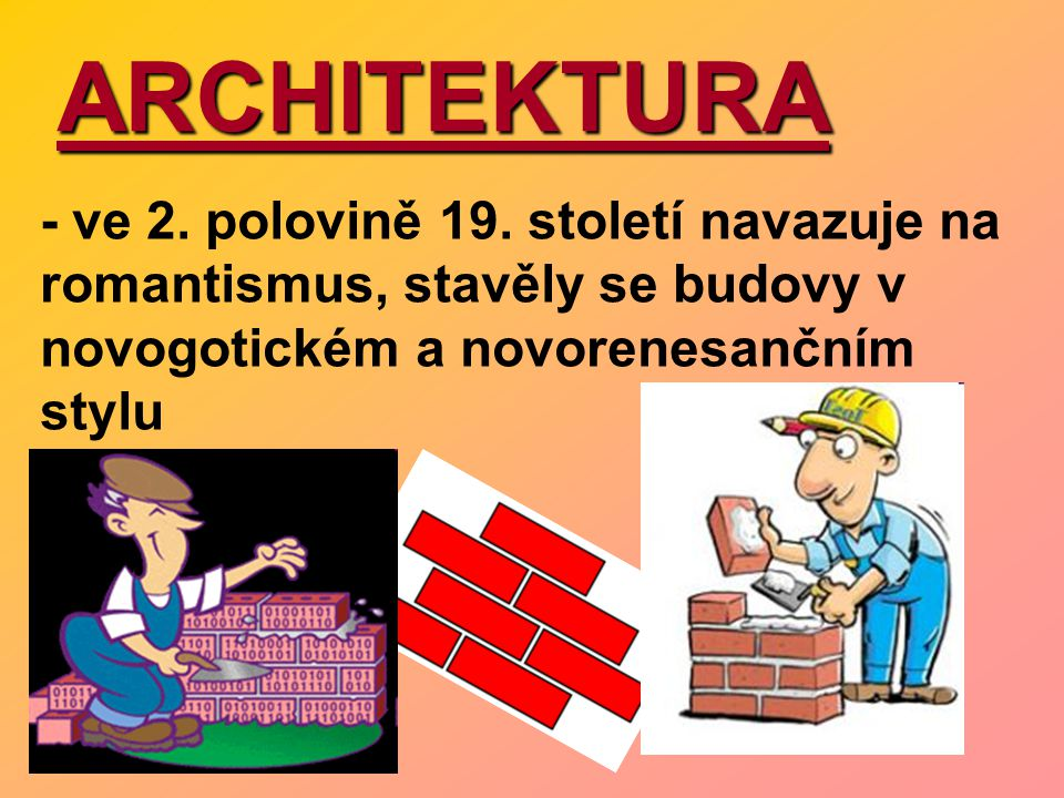 ARCHITEKTURA - ve 2. polovině 19.