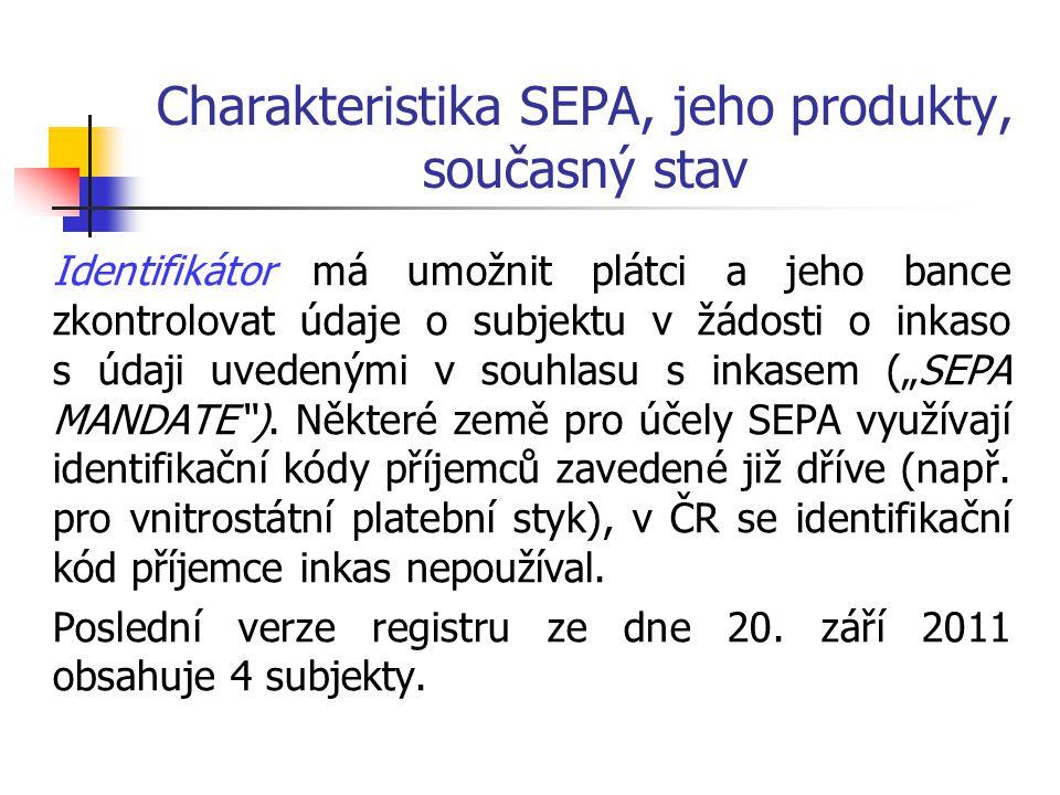 Charakteristika SEPA, jeho produkty, současný stav