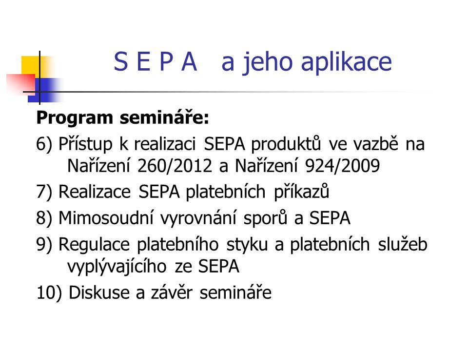 S E P A a jeho aplikace Program semináře: