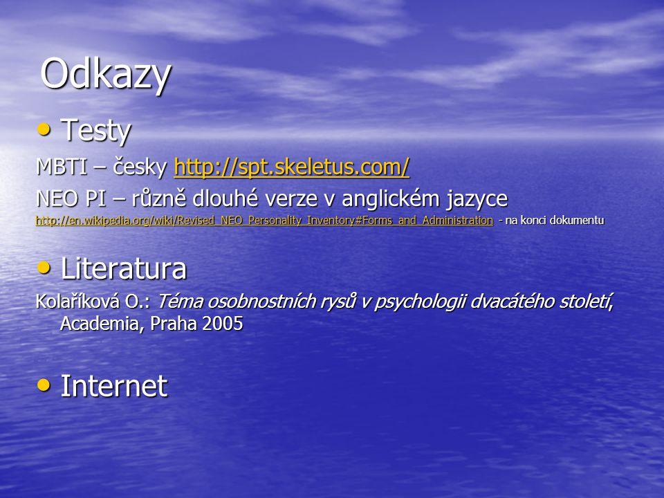 Odkazy Testy Literatura Internet MBTI – česky http://spt.skeletus.com/