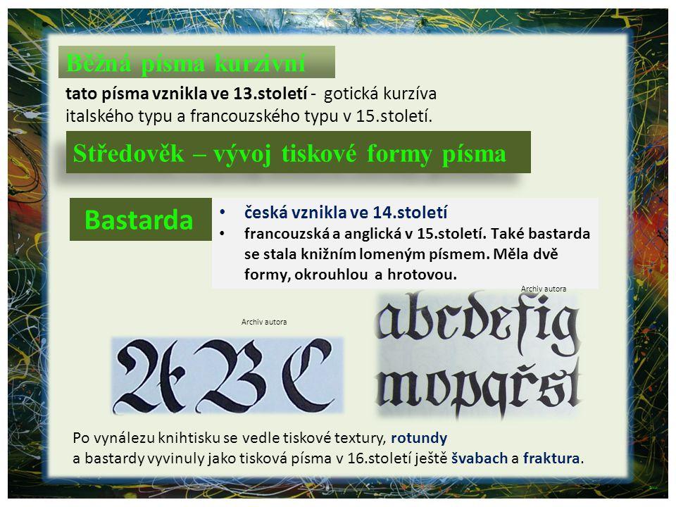 Bastarda Běžná písma kurzivní Středověk – vývoj tiskové formy písma
