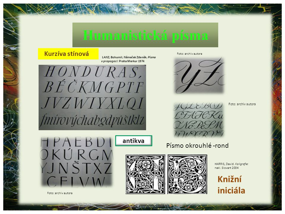 Humanistická písma Knižní iniciála Kurzíva stínová antikva