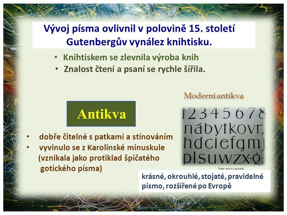 Antikva Vývoj písma ovlivnil v polovině 15. století