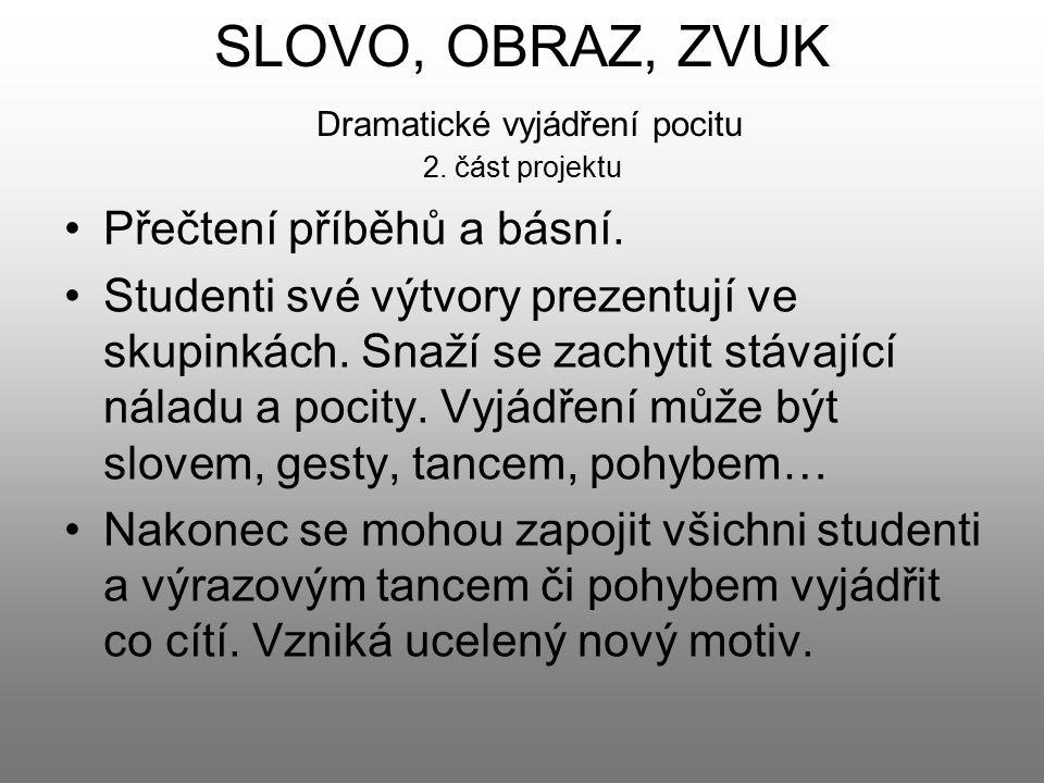 SLOVO, OBRAZ, ZVUK Dramatické vyjádření pocitu 2. část projektu