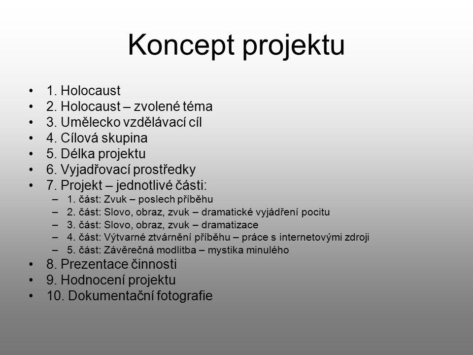 Koncept projektu 1. Holocaust 2. Holocaust – zvolené téma