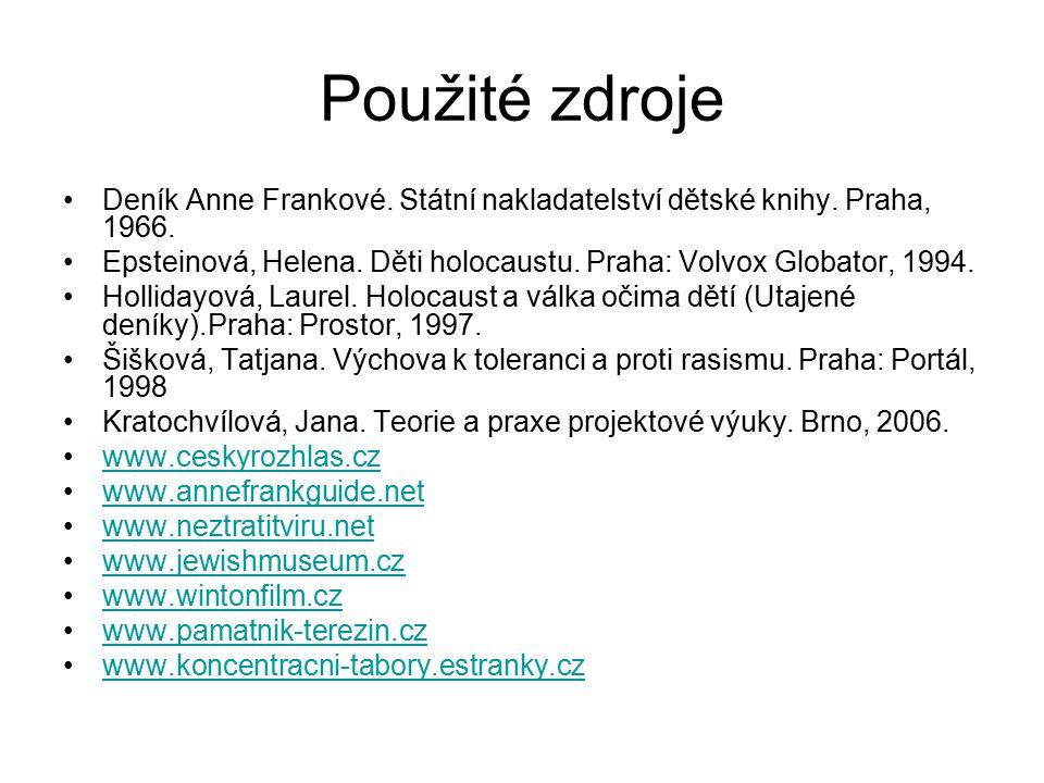 Použité zdroje Deník Anne Frankové. Státní nakladatelství dětské knihy. Praha, 1966.