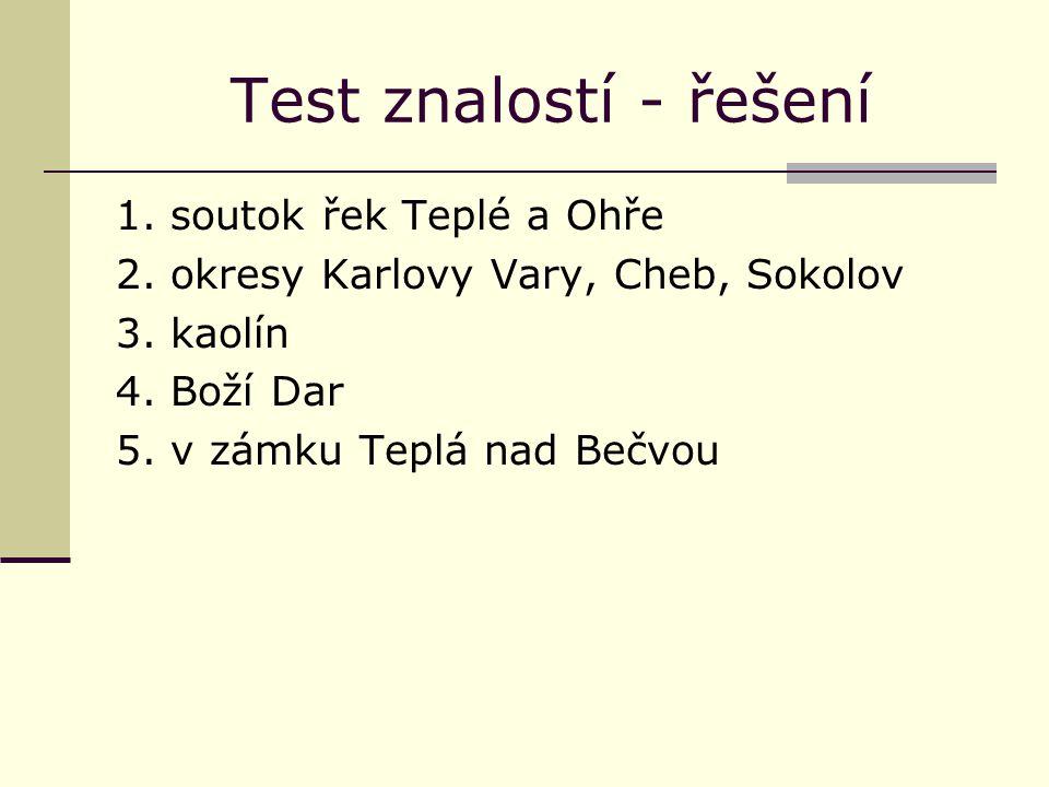 Test znalostí - řešení 1. soutok řek Teplé a Ohře